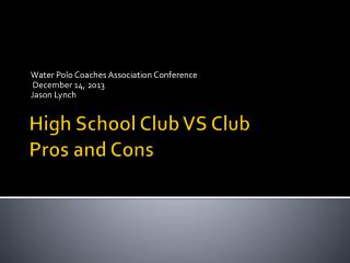 High School Club VS Club Pros and Cons