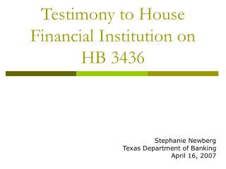 Testimony to House Financial Institution on HB 3436