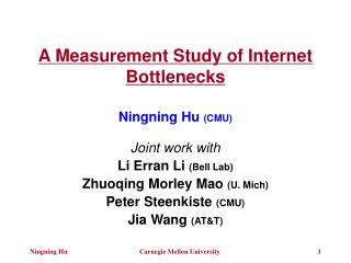 A Measurement Study of Internet Bottlenecks
