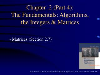 Chapter  2 (Part 4): The Fundamentals: Algorithms, the Integers & Matrices