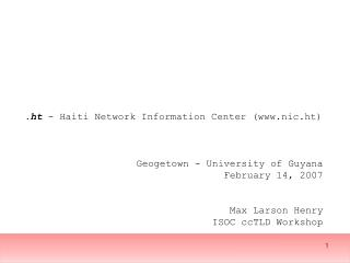 .ht  -  Haiti Network Information Center (nic.ht) Geogetown - University of Guyana