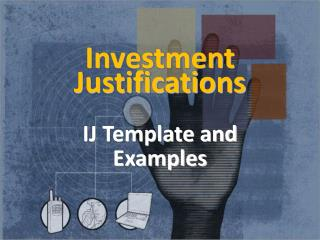 Investment  Justifications IJ Template and  Examples