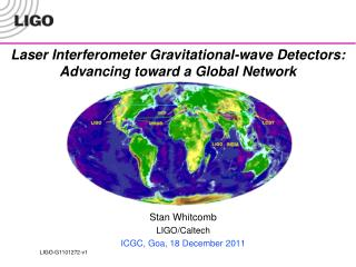 Laser Interferometer Gravitational-wave Detectors:  Advancing toward a Global Network