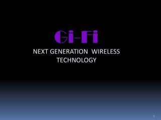 Gi-Fi NEXT GENERATION  WIRELESS TECHNOLOGY