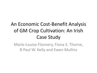 An Economic Cost-Benefit Analysis of GM Crop Cultivation: An Irish Case Study