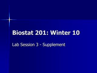 Biostat  201: Winter 10