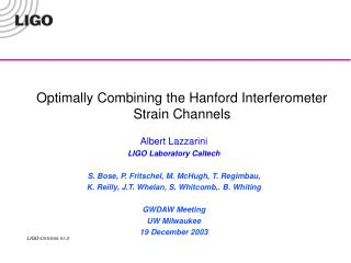 Optimally Combining the Hanford Interferometer Strain Channels