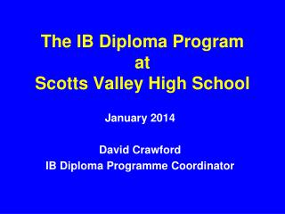 The IB Diploma Program  at  Scotts Valley High School