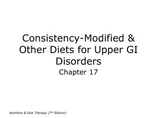 Consistency-Modified & Other Diets for Upper GI Disorders