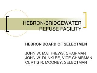 HEBRON-BRIDGEWATER REFUSE FACILITY