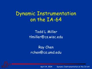 Dynamic Instrumentation on the IA-64