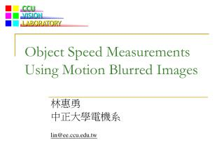 Object Speed Measurements Using Motion Blurred Images