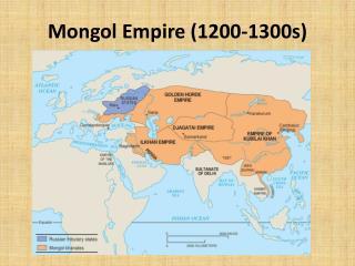 Mongol Empire (1200-1300s)