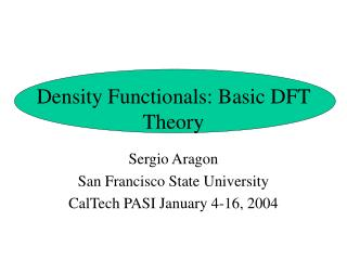 Density Functionals: Basic DFT Theory
