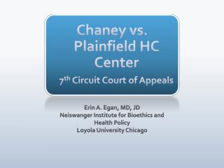 Chaney vs. Plainfield HC Center 7 th  Circuit Court of Appeals