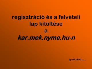 regisztráció és a felvételi lap kitöltése a kark.nyme.hu-n