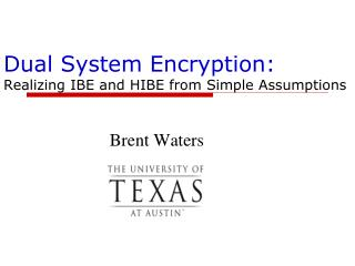 Dual System Encryption: Realizing IBE and HIBE from Simple Assumptions