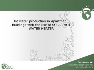 Hot water production in Apartman  Buildings  with the use of SOLAR HOT WATER HEATER