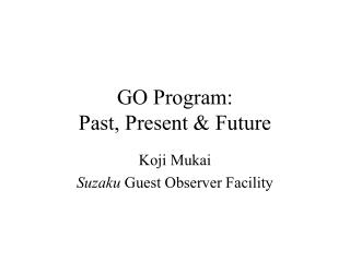 GO Program:  Past, Present & Future