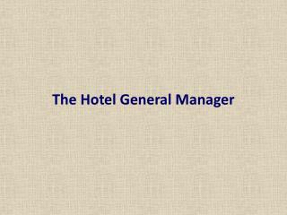 The Hotel General Manager