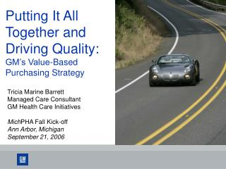 Putting It All Together and Driving Quality: GM's Value-Based Purchasing Strategy