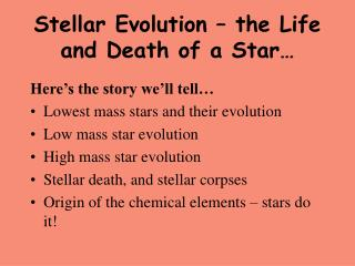Stellar Evolution � the Life and Death of a Star�