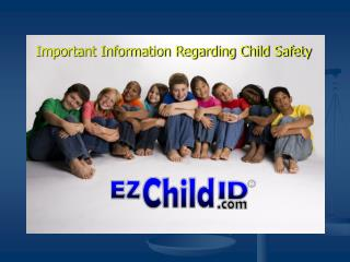 Important Information Regarding Child Safety