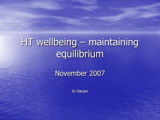 HT wellbeing – maintaining equilibrium