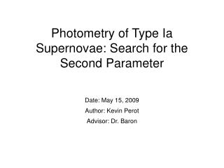 Photometry of Type Ia Supernovae: Search for the Second Parameter