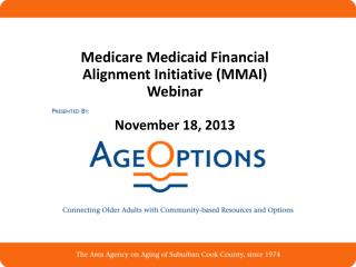 Medicare Medicaid Financial Alignment Initiative (MMAI) Webinar  November 18, 2013