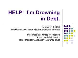 HELP!  I'm Drowning in Debt.
