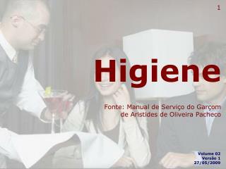 Higiene    Fonte: Manual de Servi o do Gar om  de Aristides de Oliveira Pacheco