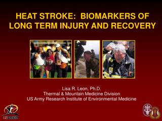 HEAT STROKE:  BIOMARKERS OF LONG TERM INJURY AND RECOVERY