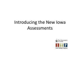 Introducing the New Iowa Assessments