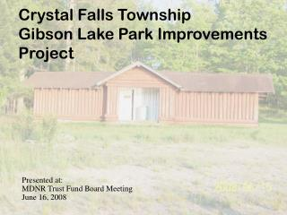 Crystal Falls Township Gibson Lake Park Improvements Project
