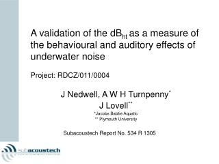 J Nedwell, A W H Turnpenny * J Lovell ** *Jacobs Babtie Aquatic ** Plymouth University