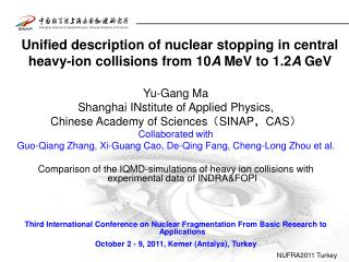 Yu-Gang Ma Shanghai INstitute of Applied Physics, Chinese Academy of Sciences ( SINAP , CAS )