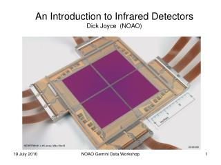 An Introduction to Infrared Detectors Dick Joyce  (NOAO)