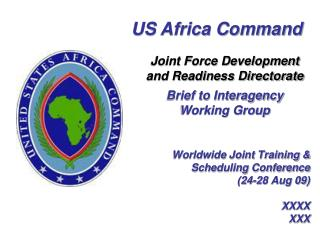 Worldwide Joint Training & Scheduling Conference (24-28 Aug 09) XXXX XXX