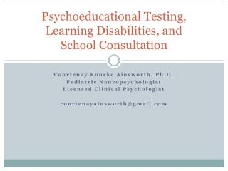Psychoeducational  Testing,  Learning Disabilities, and  School Consultation