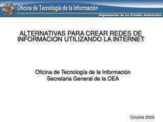 ALTERNATIVAS PARA CREAR REDES DE INFORMACION UTILIZANDO LA INTERNET