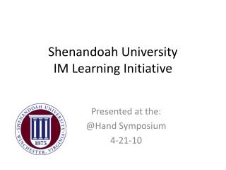 Shenandoah University IM Learning Initiative