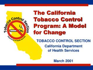 The California Tobacco Control Program: A Model for Change