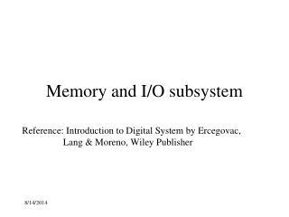 Memory and I/O subsystem