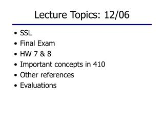 Lecture Topics: 12/06