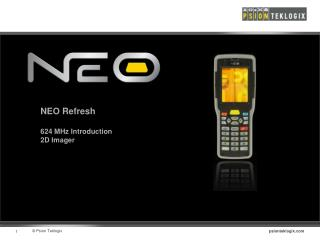 NEO Refresh 624 MHz Introduction  2D Imager