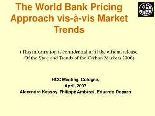 The World Bank Pricing Approach vis- -vis Market Trends