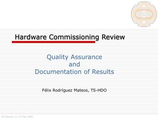 Hardware Commissioning Review