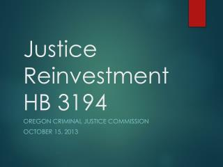 Justice ReinvestmentHB 3194