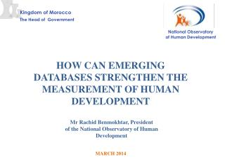 HOW CAN EMERGING DATABASES STRENGTHEN THE MEASUREMENT OF HUMAN DEVELOPMENT